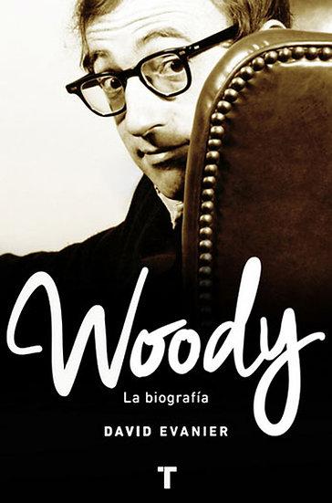 WOODY: LA BIOGRAFÍA. EVANIER, DAVID