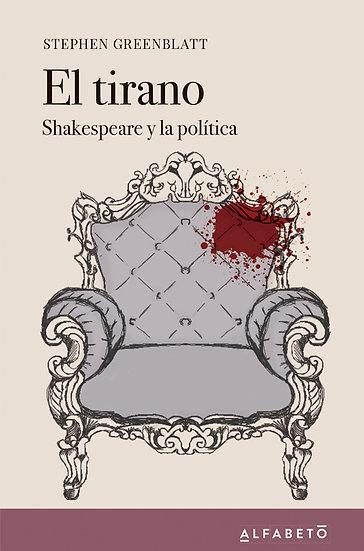 EL TIRANO (SHAKESPEARE Y LA POLÍTICA). GREENBLATT, STEPHEN