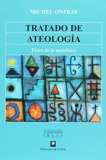 TRATADO DE ATEOLOGÍA. ONFRAY, MICHEL