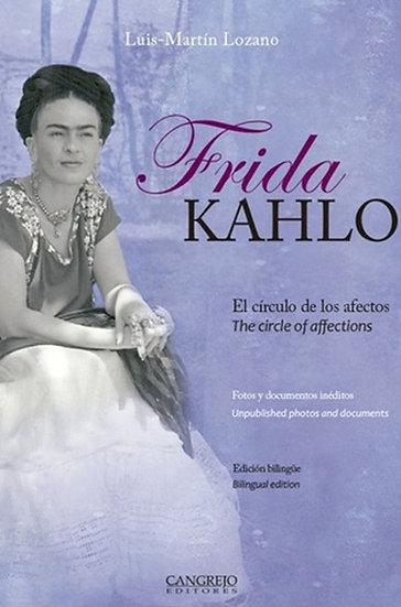 FRIDA KAHLO: EL CÍRCULO DE LOS AFECTOS. LOZANO, LUIS MARTÍN