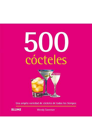 500 CÓCTELES. SWEETSER, WENDY