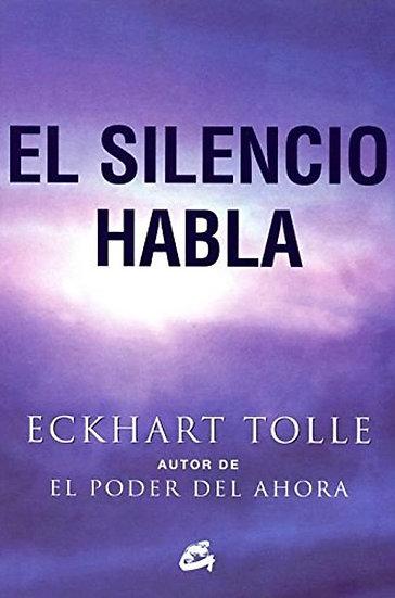 EL SILENCIO HABLA. TOLLE, ECKHART