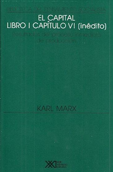 EL CAPITAL (LIBRO I CAPÍTULO VI INÉDITO). MARX, KARL