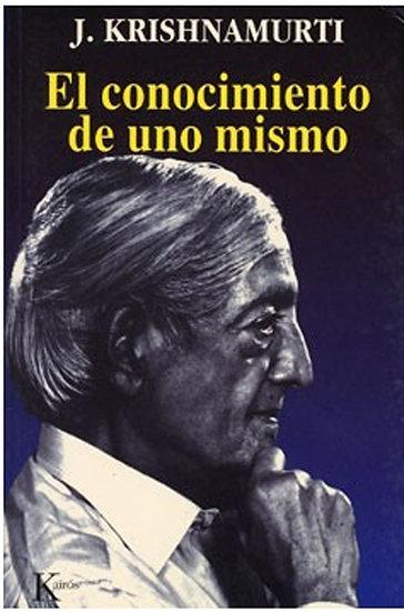 EL CONOCIMIENTO DE UNO MISMO. KRISHNAMURTI, J.