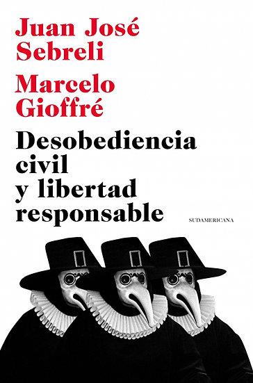 DESOBEDIENCIA CIVIL Y LIBERTAD RESPONSABLE. SEBRELI, J.J. - GIOFFRÉ, M.