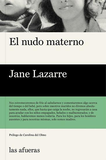 EL NUDO MATERNO. LAZARRE, JANE