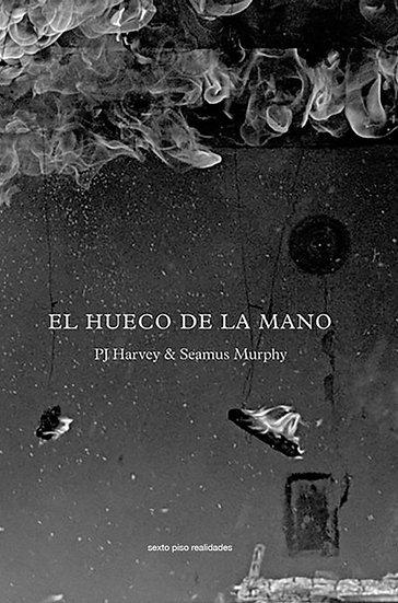 EL HUECO DE LA MANO. HARVEY, P.J. - MURPHY, SEAMUS
