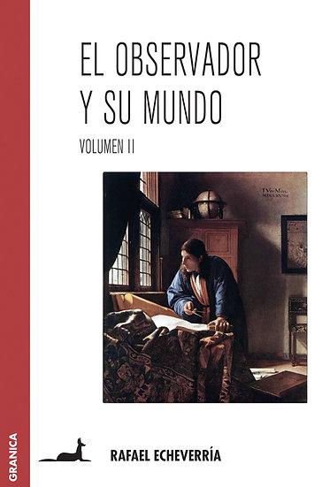 EL OBSERVADOR Y SU MUNDO (VOL.2). ECHEVERRÍA, RAFAEL