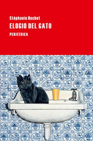 ELOGIO DEL GATO. HOCHET, STÉPHANIE