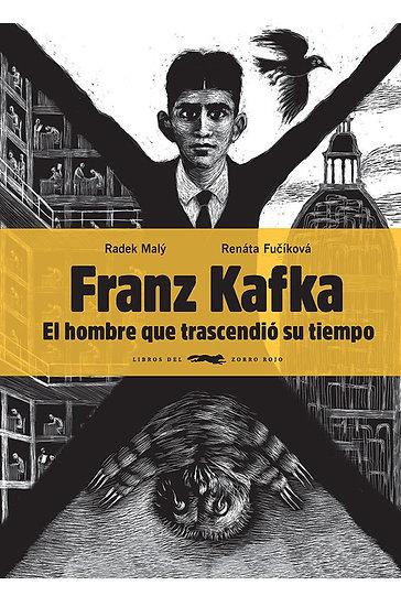 FRANZ KAFKA: EL HOMBRE QUE TRASCENDIÓ SU TIEMPO. MALÝ, RADEK - FUCIKOVÁ, RENÁTA