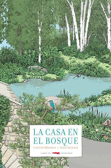 LA CASA EN EL BOSQUE. BOURGET, LAETITIA - GRAVIER, ALICE