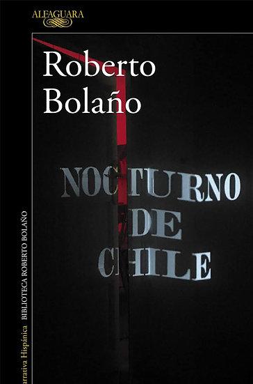 NOCTURNO DE CHILE. BOLAÑO, ROBERTO