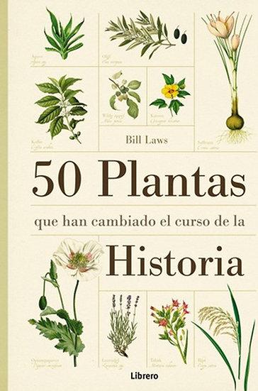50 PLANTAS QUE HAN CAMBIADO EL CURSO DE LA HISTORIA. LAWS, B.