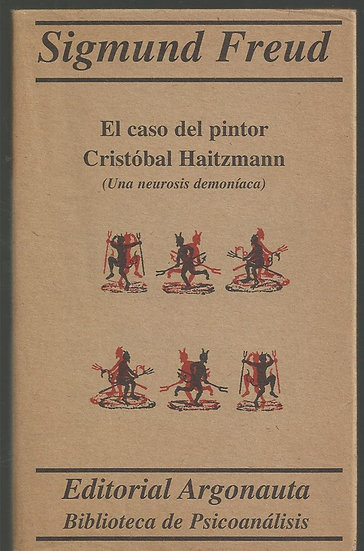 EL CASO DEL PINTOR CRISTÓBAL HAITZMANN. FREUD, SIGMUND