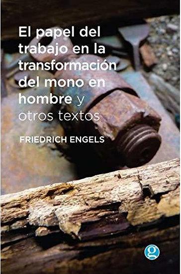 EL PAPEL DEL TRABAJO EN LA TRANSFORMACIÓN DEL MONO...ENGELS, F.
