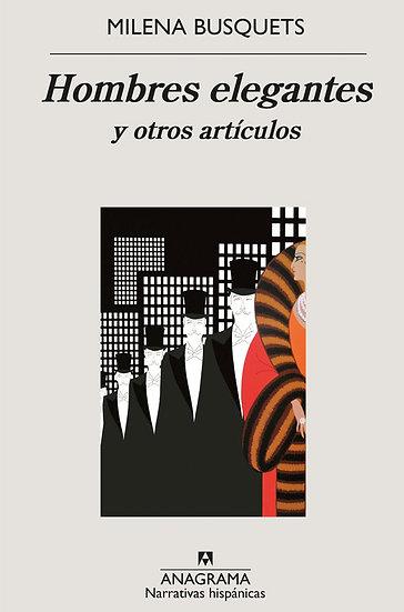 HOMBRES ELEGANTES Y OTROS ARTÍCULOS. BUSQUETS, MILENA