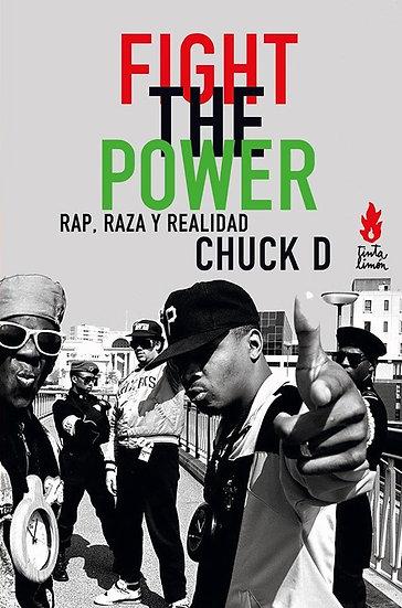 FIGHT THE POWER: RAP, RAZA Y REALIDAD. D, CHUCK.