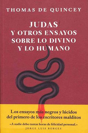 JUDAS Y OTROS ENSAYOS SOBRE LO DIVINO Y LO HUMANO. DE QUINCEY, THOMAS
