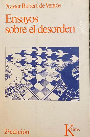 ENSAYOS SOBRE EL DESORDEN. DE VENTÓS, XAVIER RUBERT