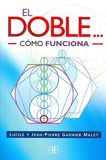 EL DOBLE... CÓMO FUNCIONA. GARNIER MALET, L. - GARNIER MALET, J.P.