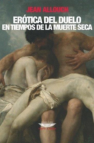 ERÓTICA DEL DUELO. ALLOUCH,