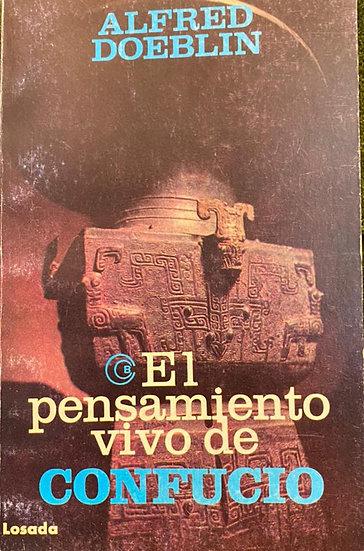 EL PENSAMIENTO VIVO DE CONFUCIO. DOEBLIN, A.