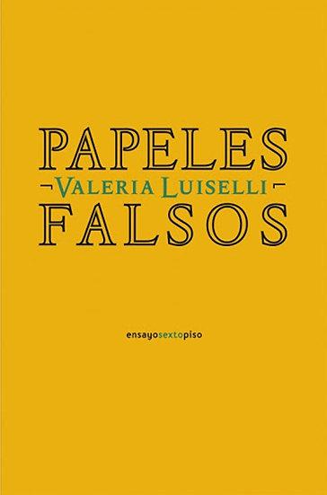 PAPELES FALSOS. LUISELLI, VALERIA