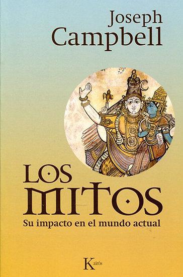 LOS MITOS: SU IMPACTO EN EL MUNDO ACTUAL. CAMPBELL, JOSEPH