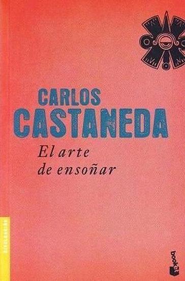 EL ARTE DE ENSOÑAR. CASTANEDA, CARLOS