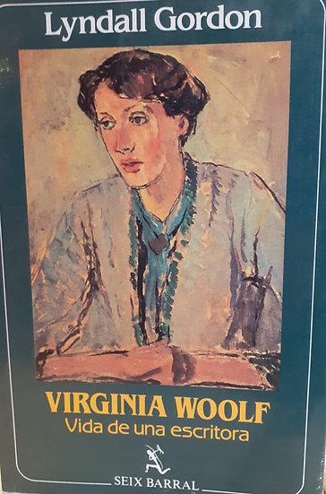 VIRGINIA WOOLF: VIDA DE UNA ESCRITORA. GORDON, LYNDALL