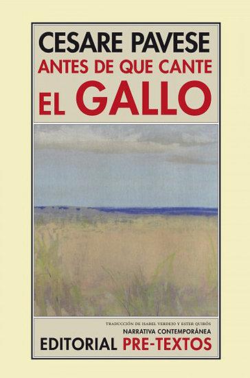 ANTES DE QUE CANTE EL GALLO. PAVESE, CESARE