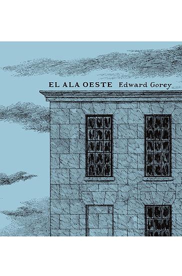 EL ALA OESTE. GOREY, EDWARD