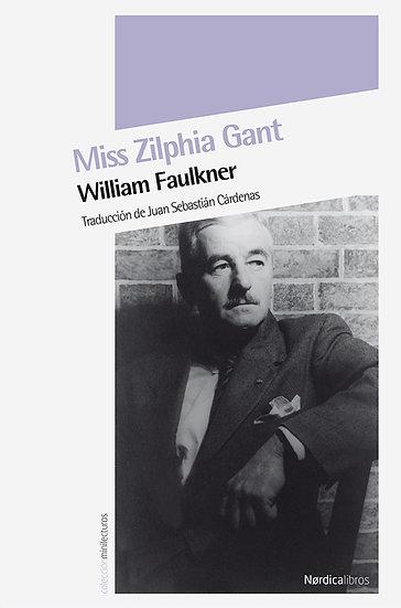 MISS ZILPHIA GANT. FAULKNER, WILLIAM