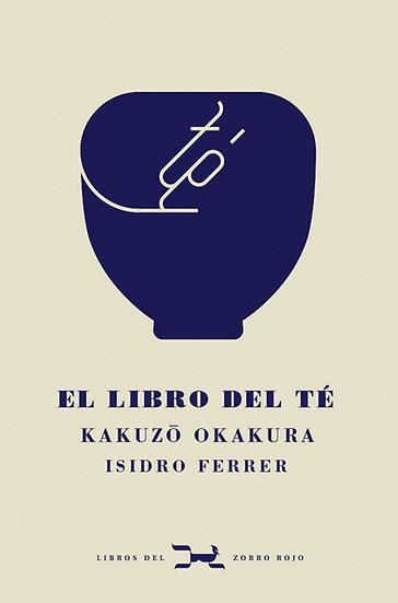 EL LIBRO DEL TÉ. OKAKURA, KAZUKO - FERRER, ISIDRO