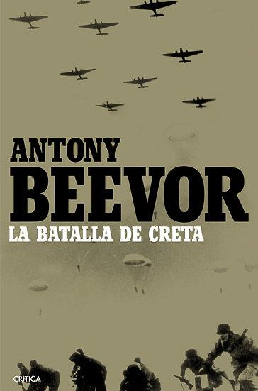 LA BATALLA DE CRETA. BEEVOR, ANTONY