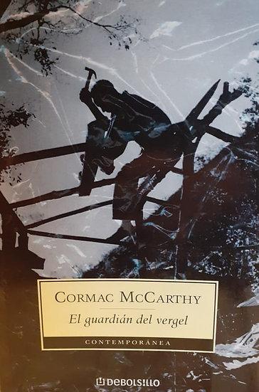 EL GUARDIÁN DEL VERGEL. MCCARTHY, CORMAC