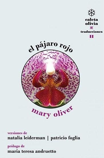 EL PÁJARO ROJO. OLIVER, MARY