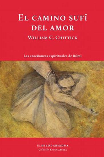 EL CAMINO SUFÍ DEL AMOR. CHITTICK, WILLIAM C.