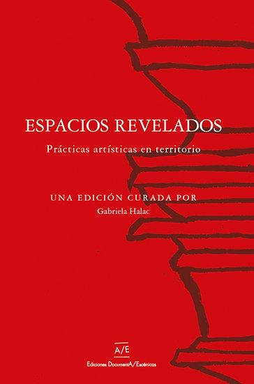 ESPACIOS REVELADOS (PRÁCTICAS ARTÍSTICAS EN TERRITORIO). VV.AA.