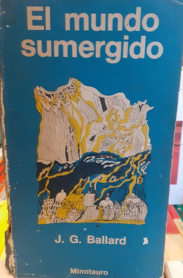 EL MUNDO SUMERGIDO. BALLARD, J.G.