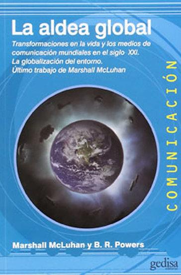 LA ALDEA GLOBAL. MCLUHAN, MARSHALL - POWERS, B.R.