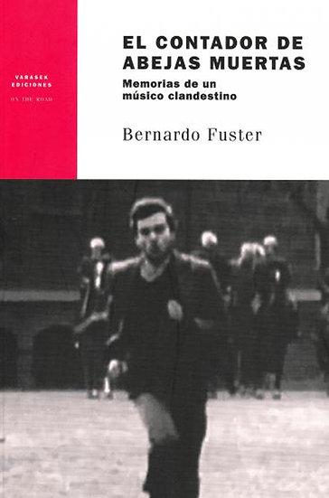 EL CONTADOR DE ABEJAS MUERTAS. FUSTER, BERNARDO