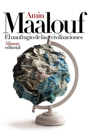 EL NAUFRAGIO DE LAS CIVILIZACIONES. MAALOUF, AMIN