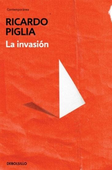 LA INVASIÓN. PIGLIA, RICARDO