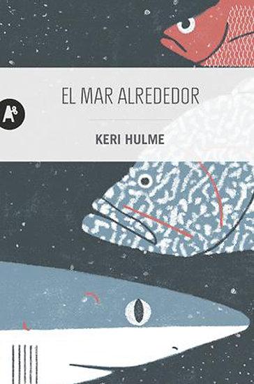 EL MAR ALREDEDOR. HULME, KERI
