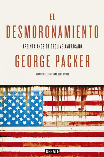 EL DESMORONAMIENTO. PACKER, GEORGE