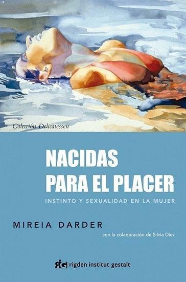 NACIDAS PARA EL PLACER. DARDER, MIREIA