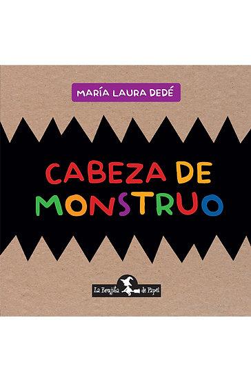 CABEZA DE MONSTRUO. DEDÉ, MARÍA LAURA