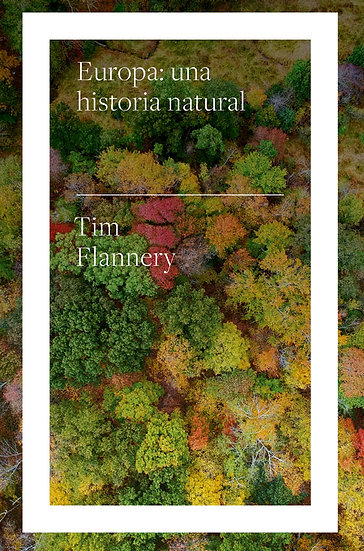 EUROPA: UNA HISTORIA NATURAL. FLANNERY, TIM