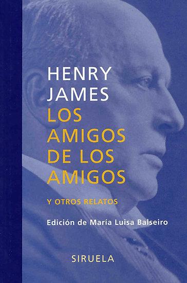 LOS AMIGOS DE LOS AMIGOS Y OTROS RELATOS. JAMES, HENRY